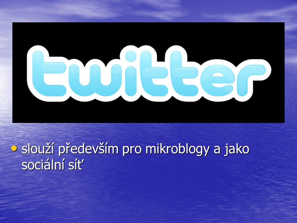 slouží především pro mikroblogy a jako sociální síť
