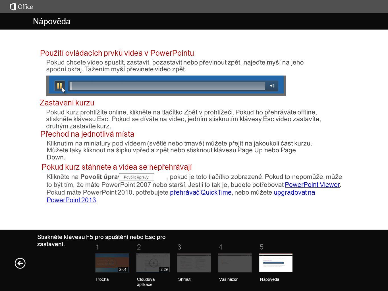 Nápověda Nápověda Použití ovládacích prvků videa v PowerPointu