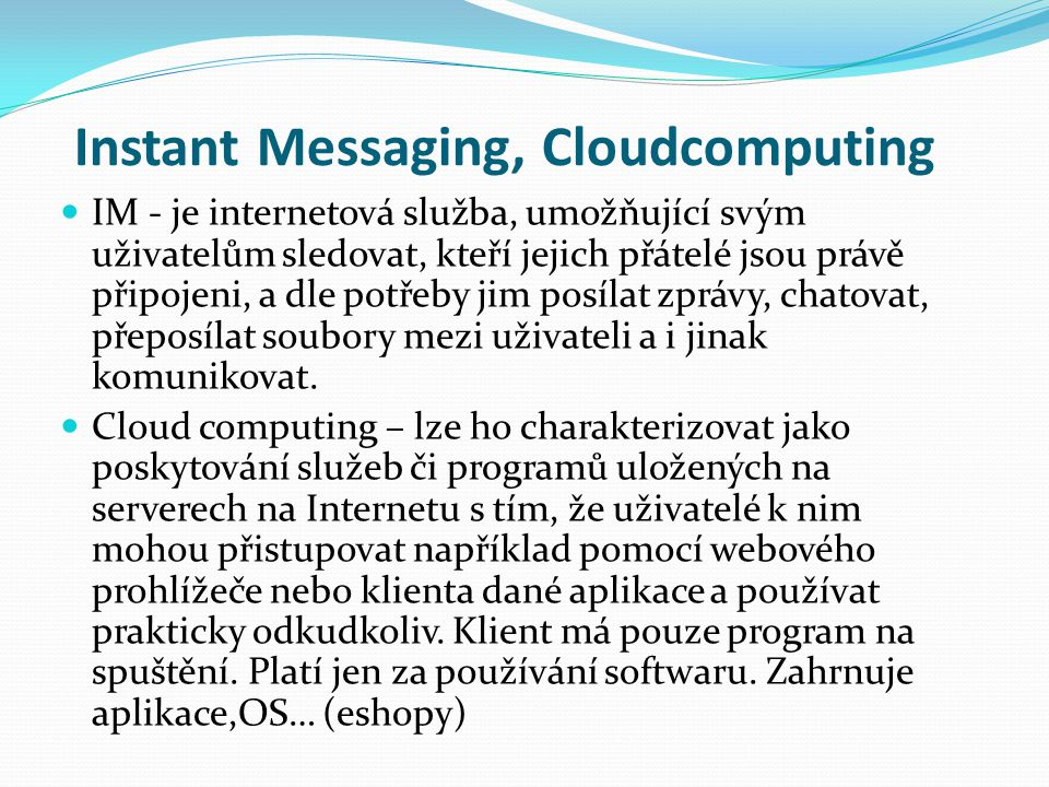 Instant Messaging, Cloudcomputing