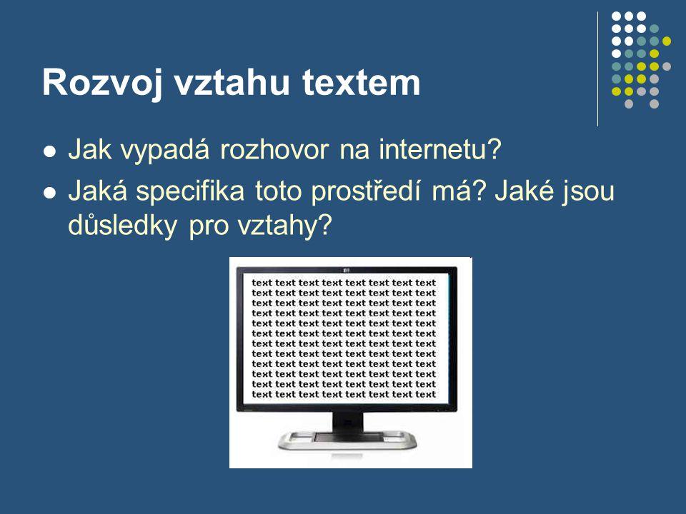 Rozvoj vztahu textem Jak vypadá rozhovor na internetu