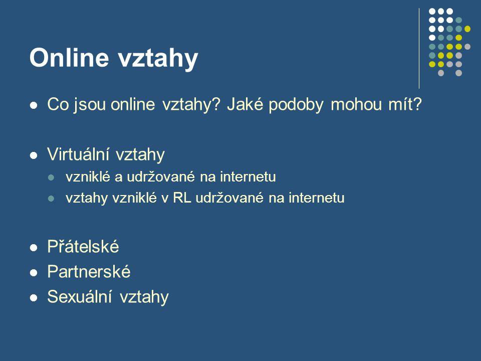 Online vztahy Co jsou online vztahy Jaké podoby mohou mít