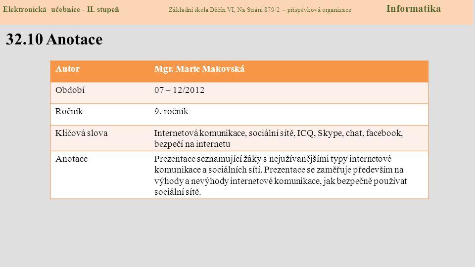 32.10 Anotace Autor Mgr. Marie Makovská Období 07 – 12/2012 Ročník