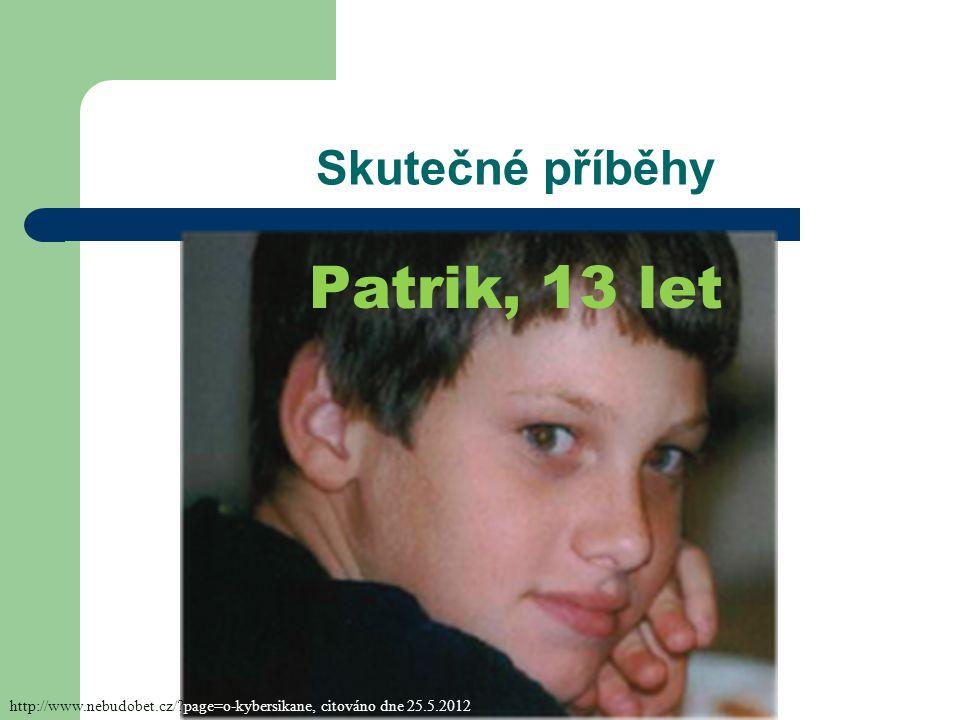 Patrik, 13 let Skutečné příběhy