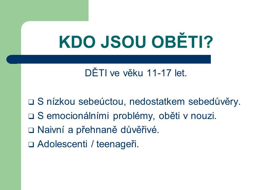 KDO JSOU OBĚTI DĚTI ve věku 11-17 let.
