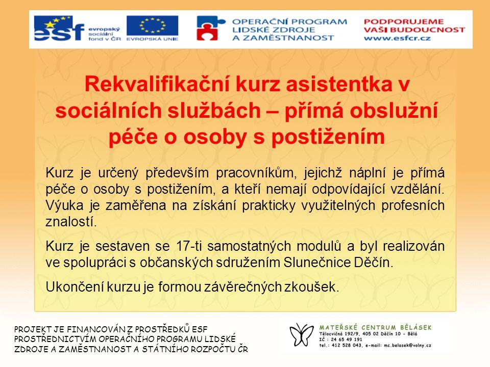 Rekvalifikační kurz asistentka v sociálních službách – přímá obslužní péče o osoby s postižením