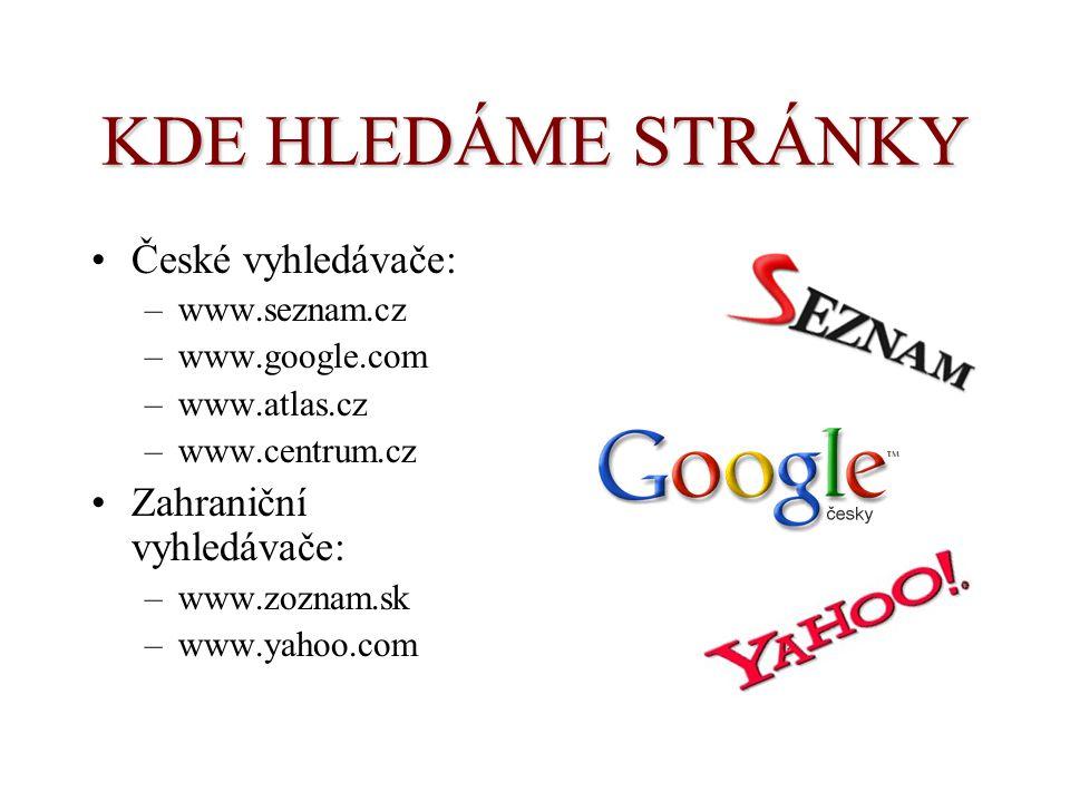 KDE HLEDÁME STRÁNKY České vyhledávače: Zahraniční vyhledávače: