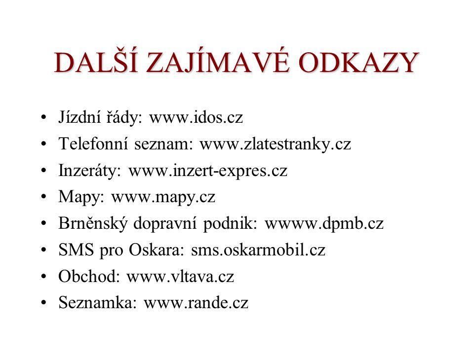 DALŠÍ ZAJÍMAVÉ ODKAZY Jízdní řády: www.idos.cz