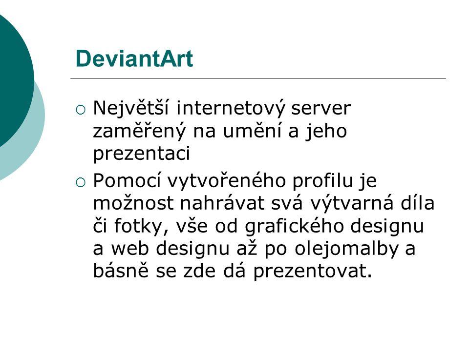DeviantArt Největší internetový server zaměřený na umění a jeho prezentaci.