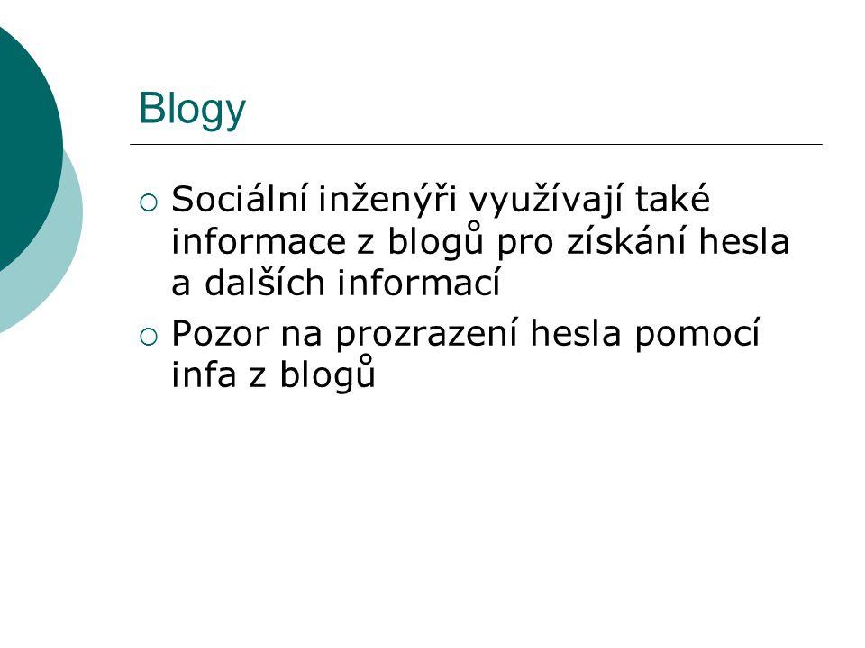 Blogy Sociální inženýři využívají také informace z blogů pro získání hesla a dalších informací.