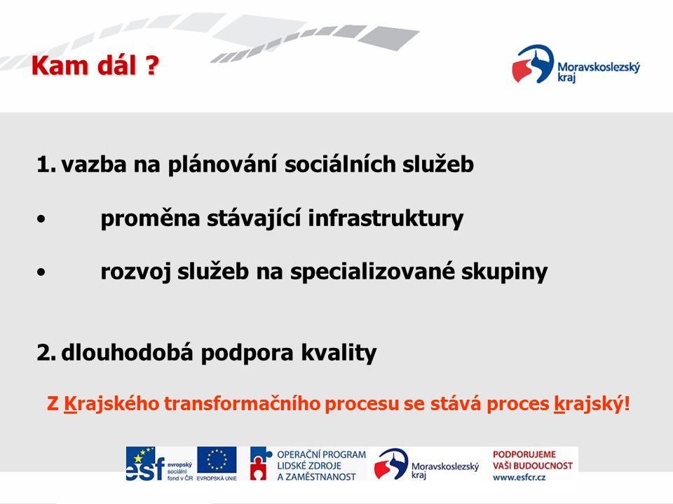 Z Krajského transformačního procesu se stává proces krajský!