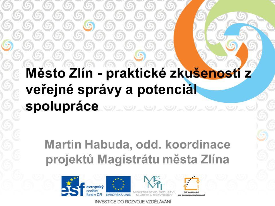 Martin Habuda, odd. koordinace projektů Magistrátu města Zlína