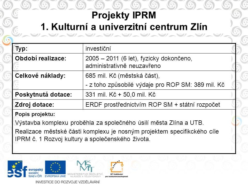 Projekty IPRM 1. Kulturní a univerzitní centrum Zlín