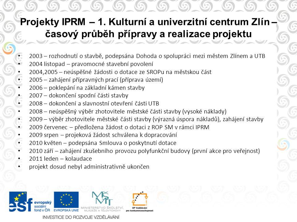 Projekty IPRM – 1. Kulturní a univerzitní centrum Zlín – časový průběh přípravy a realizace projektu
