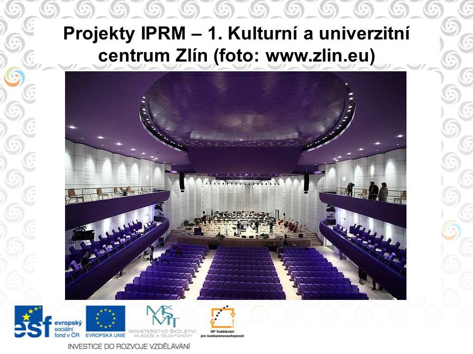 Projekty IPRM – 1. Kulturní a univerzitní centrum Zlín (foto: www.zlin.eu)