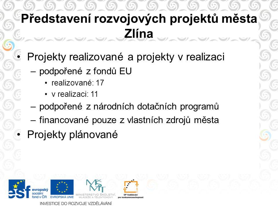 Představení rozvojových projektů města Zlína