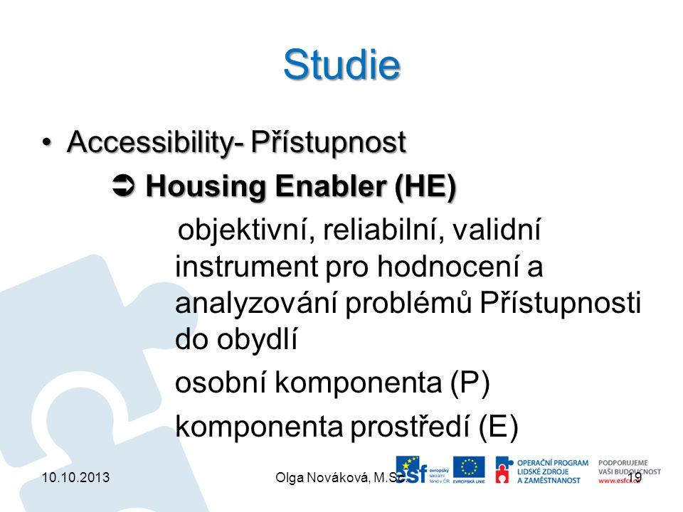 Studie Accessibility- Přístupnost  Housing Enabler (HE)
