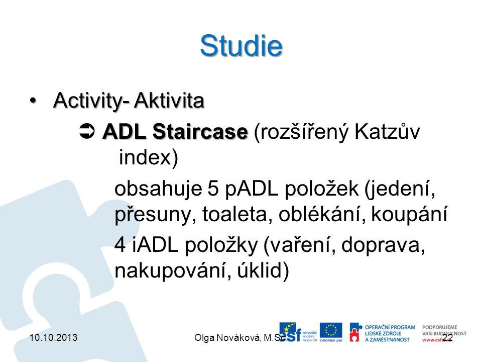 Studie Activity- Aktivita  ADL Staircase (rozšířený Katzův index)