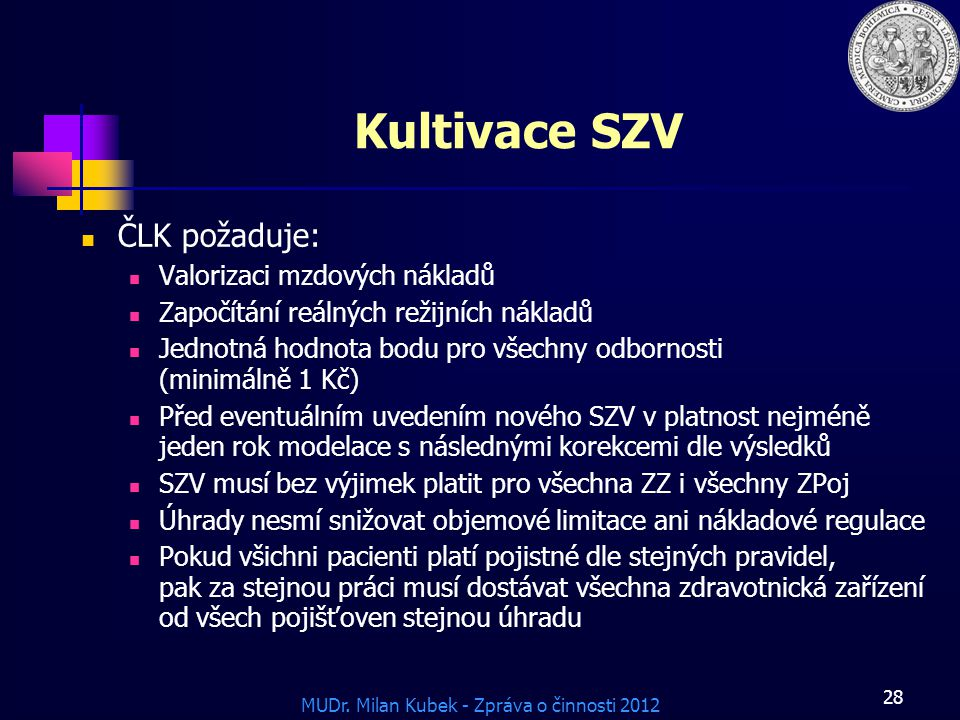 Kultivace SZV ČLK požaduje: Valorizaci mzdových nákladů