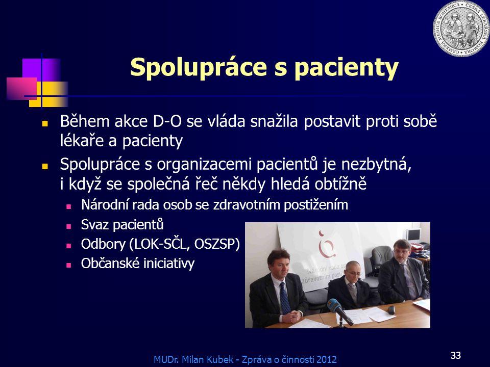 Spolupráce s pacienty Během akce D-O se vláda snažila postavit proti sobě lékaře a pacienty.