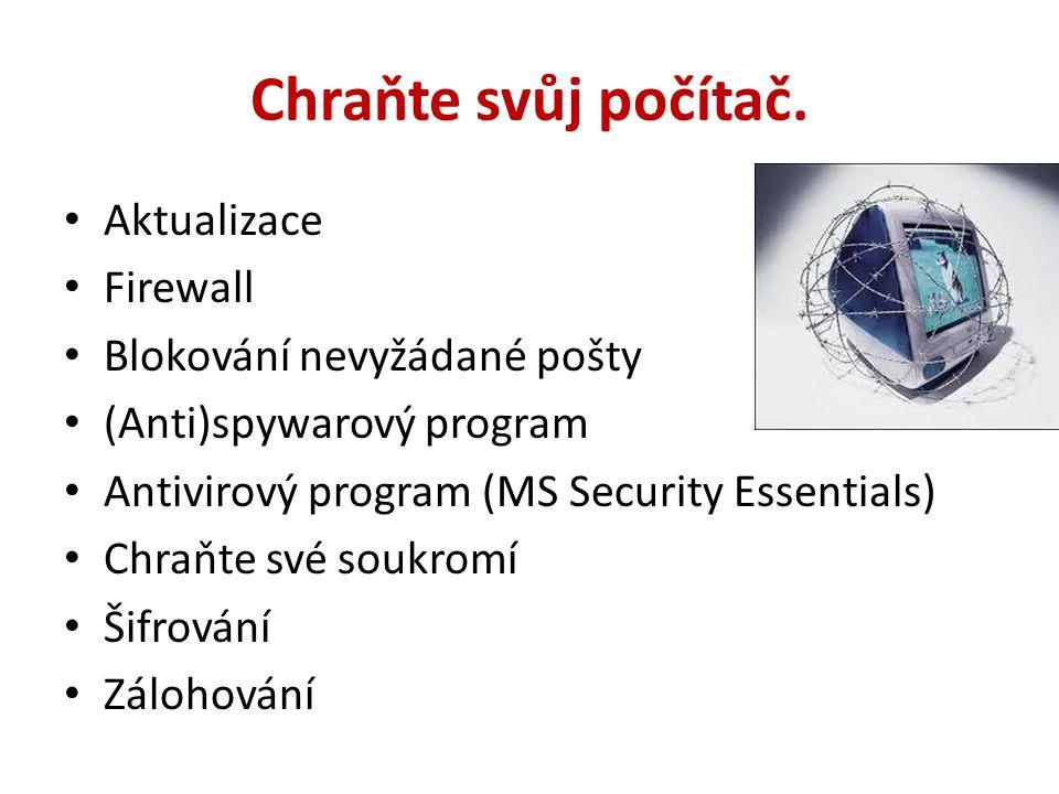 Chraňte svůj počítač. Aktualizace Firewall Blokování nevyžádané pošty