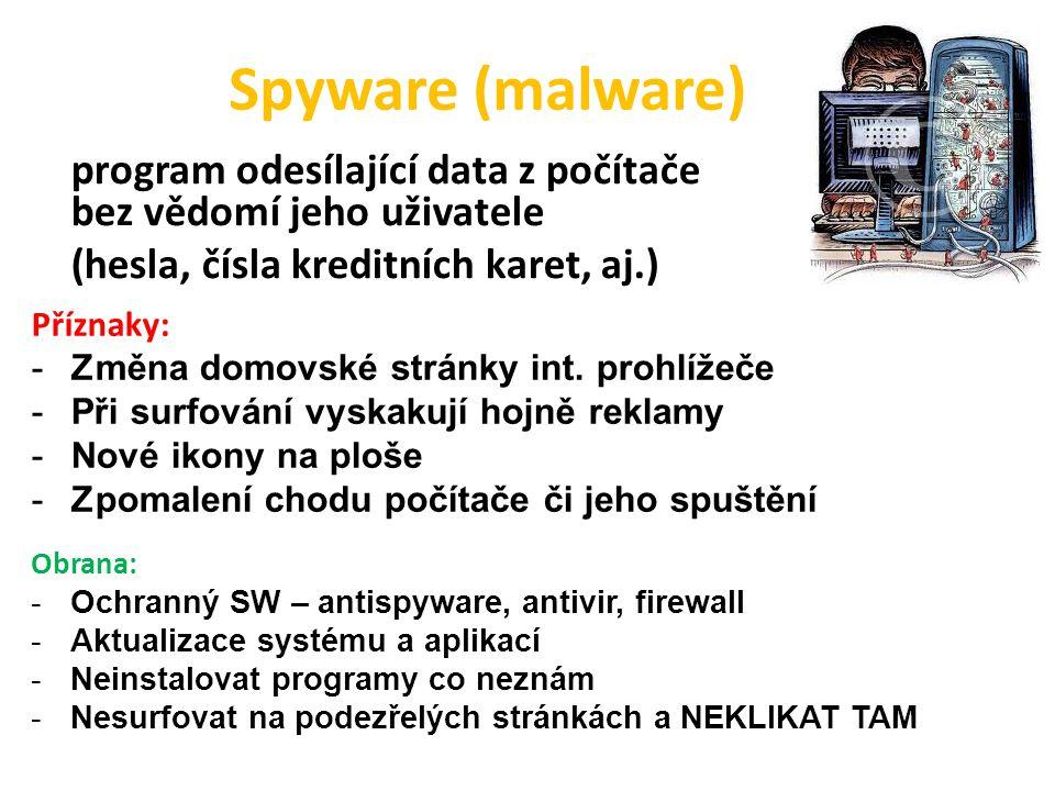 Spyware (malware) program odesílající data z počítače bez vědomí jeho uživatele (hesla, čísla kreditních karet, aj.)