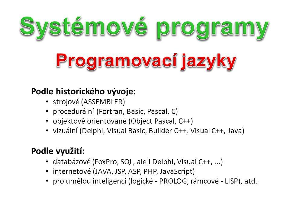 Systémové programy Programovací jazyky Podle historického vývoje: