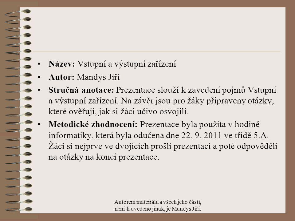 Název: Vstupní a výstupní zařízení Autor: Mandys Jiří