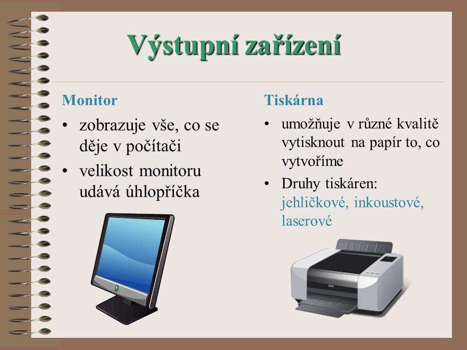 Výstupní zařízení zobrazuje vše, co se děje v počítači