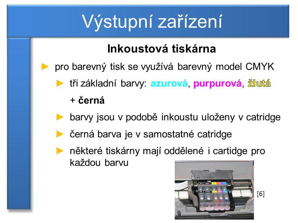 Výstupní zařízení Inkoustová tiskárna