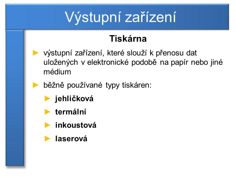 Výstupní zařízení Tiskárna