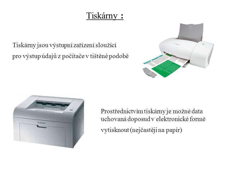 Tiskárny : Tiskárny jsou výstupní zařízení sloužící