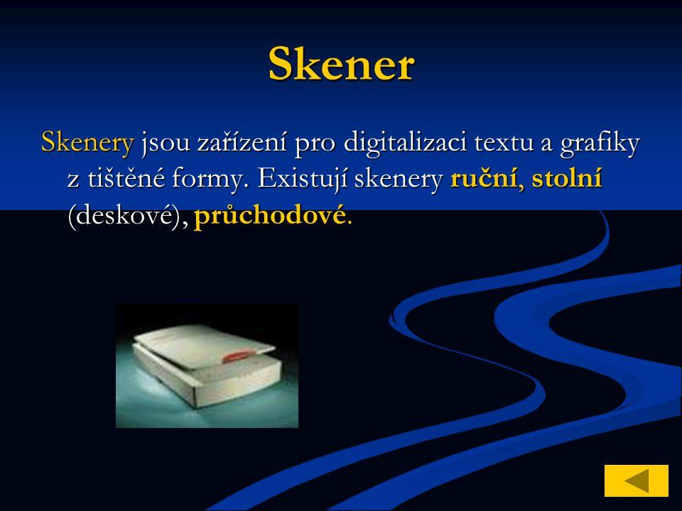 Skener Skenery jsou zařízení pro digitalizaci textu a grafiky z tištěné formy.