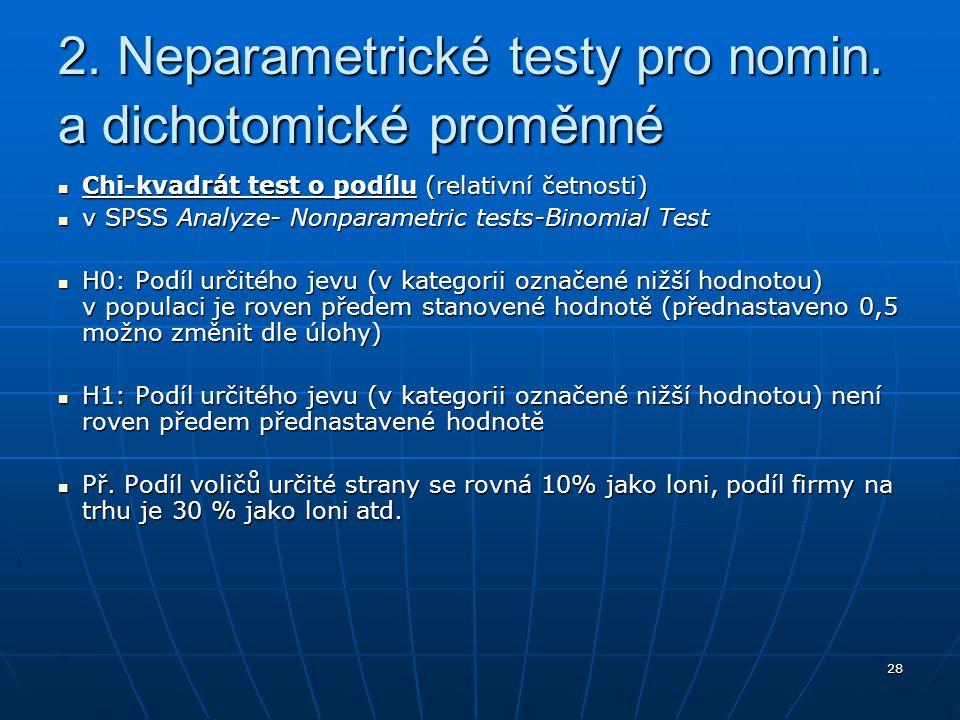 2. Neparametrické testy pro nomin. a dichotomické proměnné