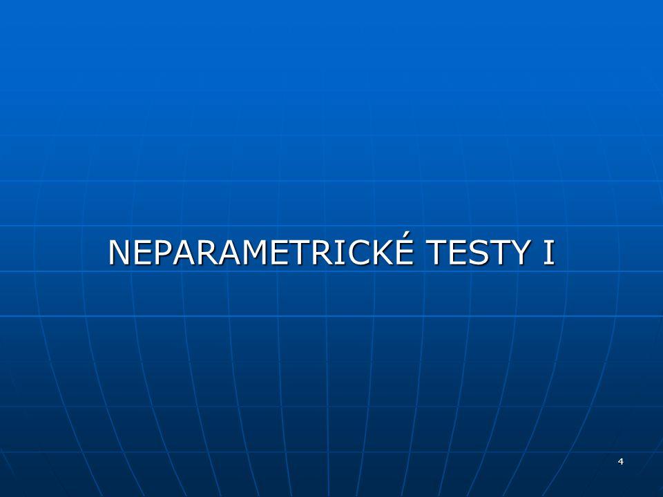 NEPARAMETRICKÉ TESTY I