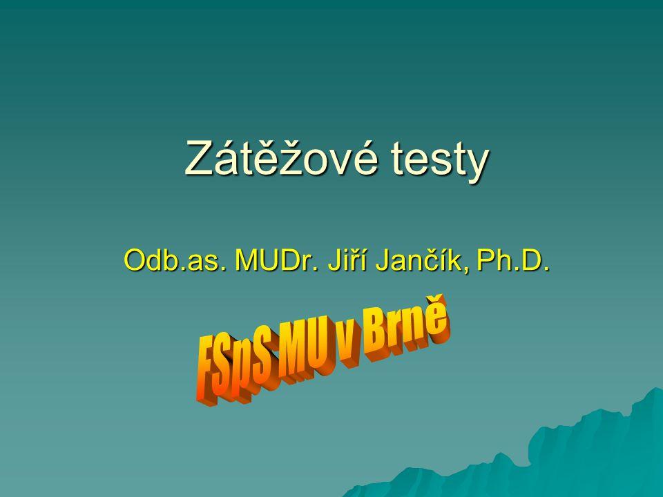 Zátěžové testy Odb.as. MUDr. Jiří Jančík, Ph.D.