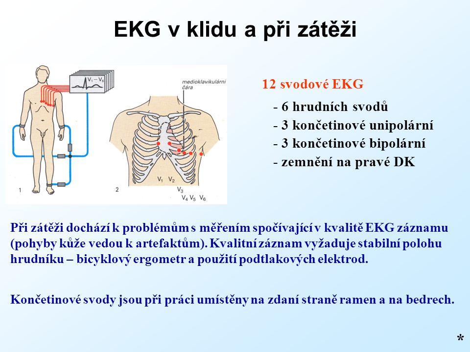 EKG v klidu a při zátěži * 12 svodové EKG - 6 hrudních svodů
