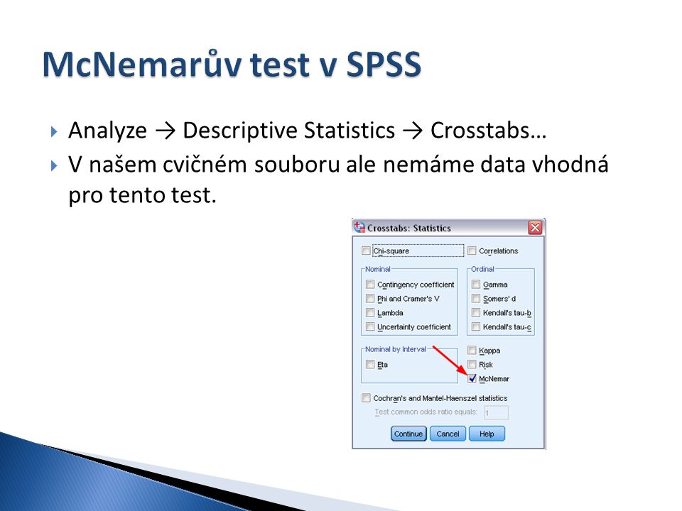 McNemarův test v SPSS Analyze → Descriptive Statistics → Crosstabs…