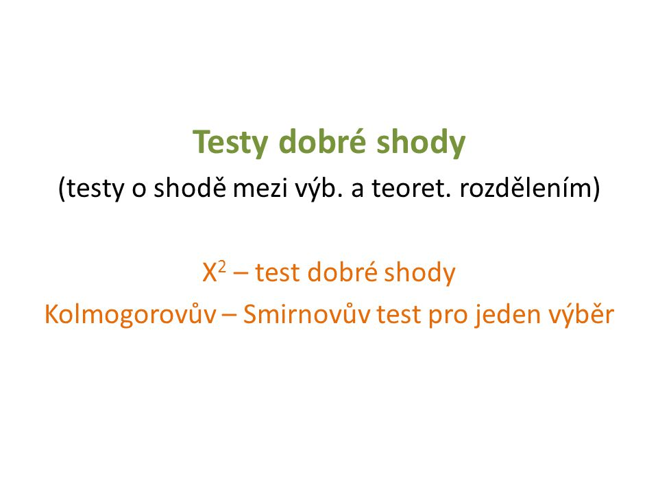 Testy dobré shody (testy o shodě mezi výb. a teoret. rozdělením)