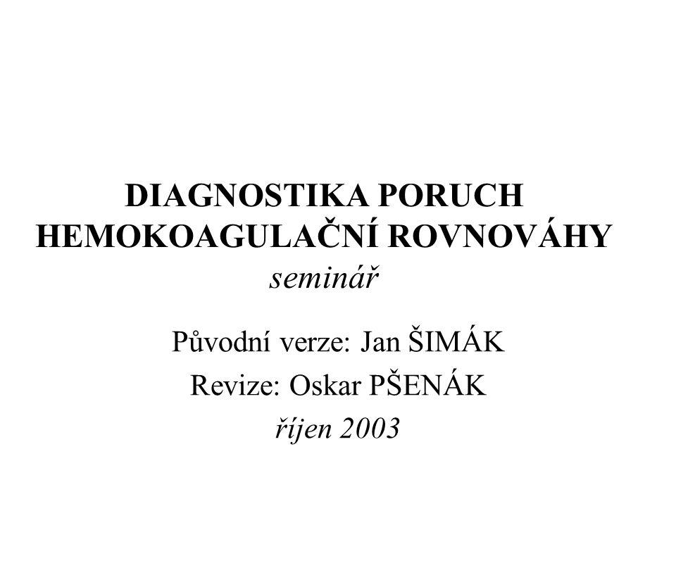 DIAGNOSTIKA PORUCH HEMOKOAGULAČNÍ ROVNOVÁHY seminář