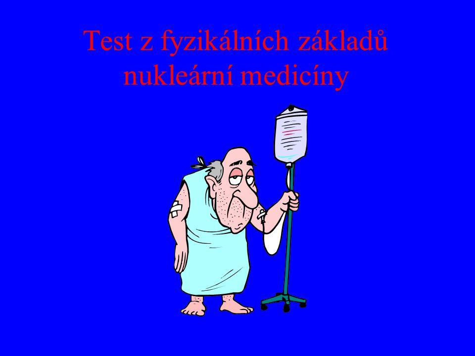 Test z fyzikálních základů nukleární medicíny