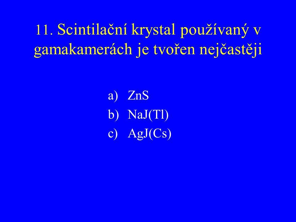 11. Scintilační krystal používaný v gamakamerách je tvořen nejčastěji