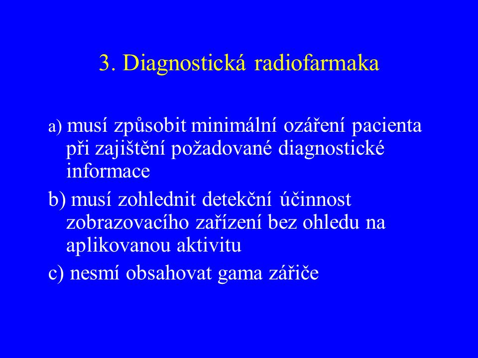 3. Diagnostická radiofarmaka
