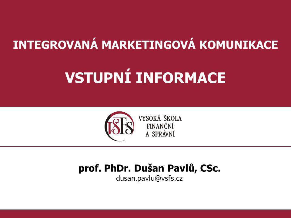 INTEGROVANÁ MARKETINGOVÁ KOMUNIKACE prof. PhDr. Dušan Pavlů, CSc.