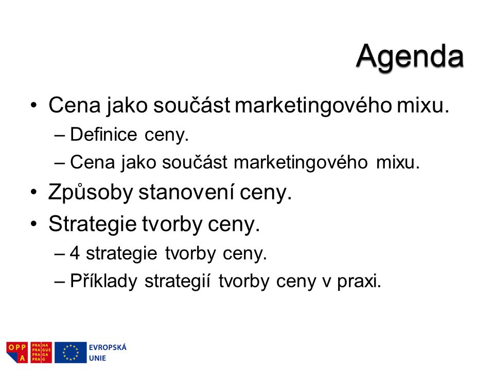 Agenda Cena jako součást marketingového mixu. Způsoby stanovení ceny.