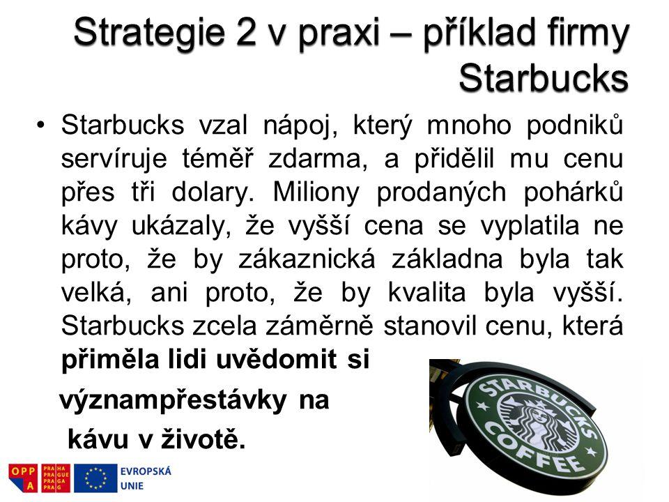 Strategie 2 v praxi – příklad firmy Starbucks