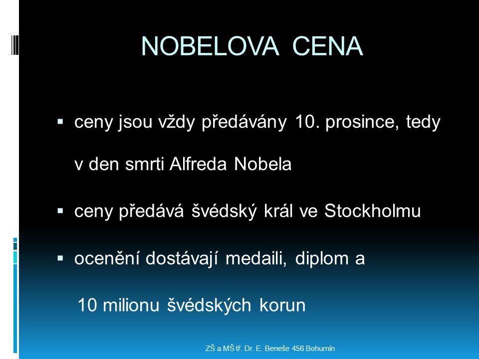 NOBELOVA CENA ceny jsou vždy předávány 10. prosince, tedy v den smrti Alfreda Nobela. ceny předává švédský král ve Stockholmu.