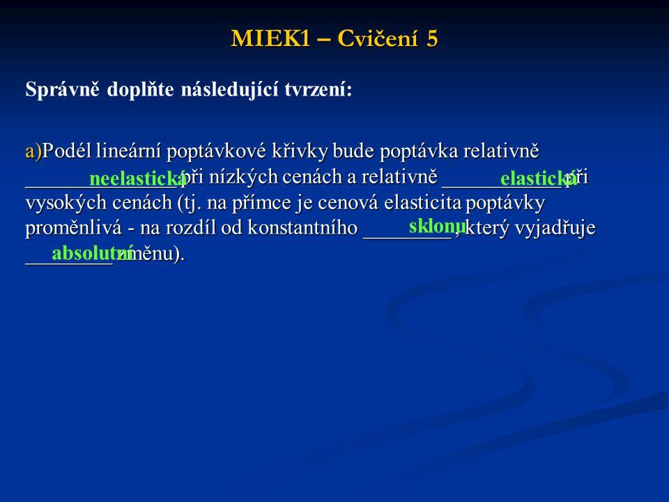 MIEK1 – Cvičení 5 Správně doplňte následující tvrzení: