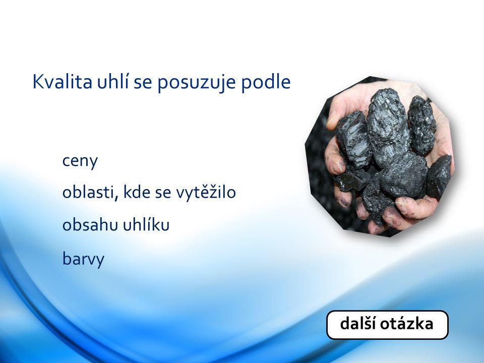 Kvalita uhlí se posuzuje podle