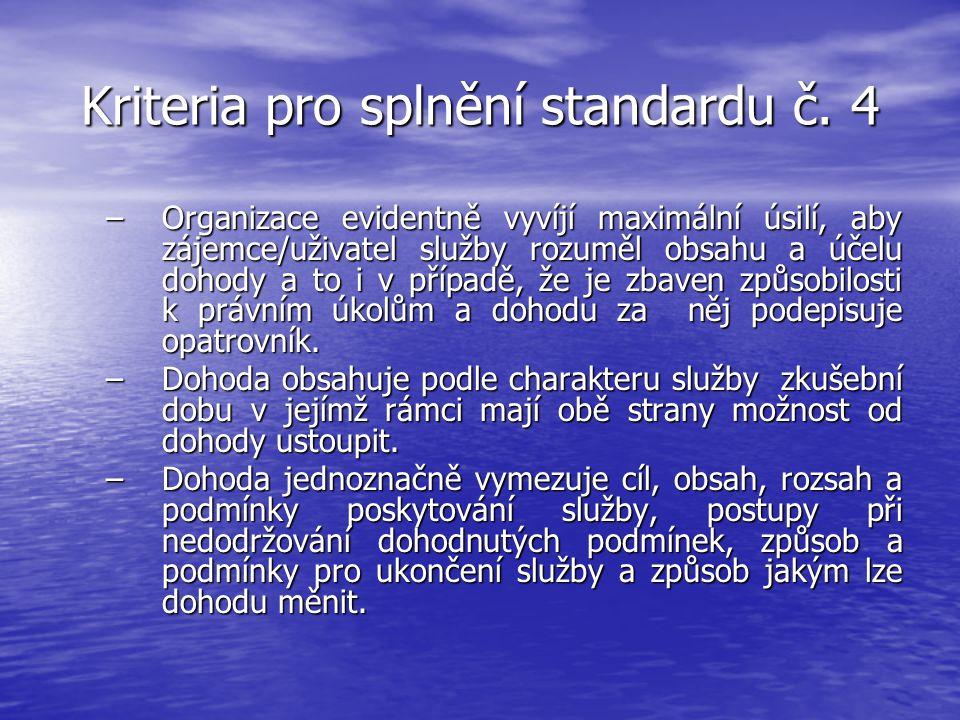 Kriteria pro splnění standardu č. 4