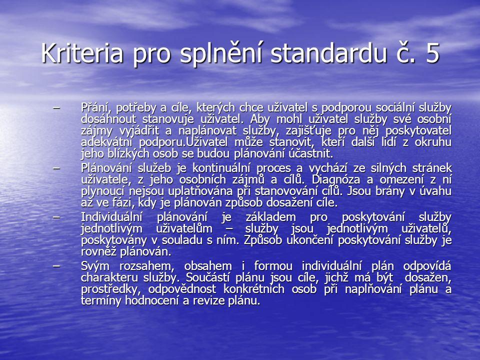 Kriteria pro splnění standardu č. 5